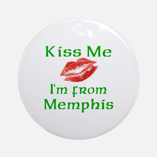 Kiss Me I'm from Memphis Ornament (Round)