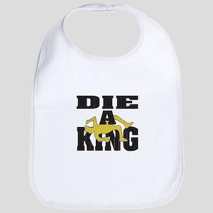Die A King Bib