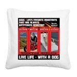 Hectic Hudson - Live Life With A Dog Square Canvas