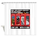 Hectic Hudson - Live Life With A Dog Shower Curtai