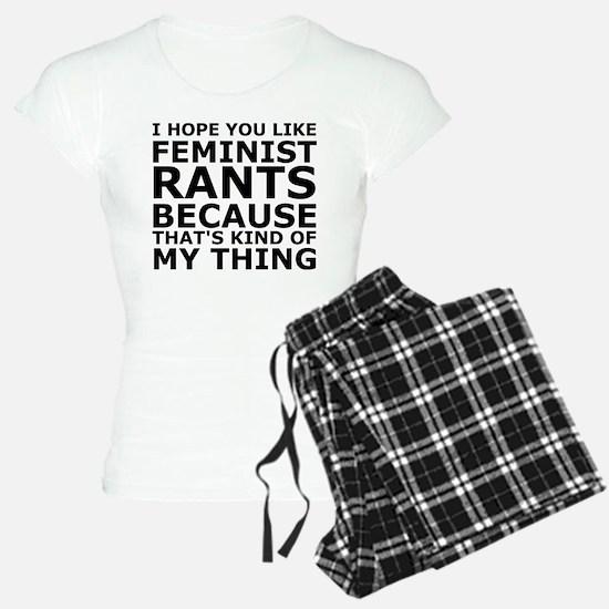 Feminist Rants Are My Thing pajamas