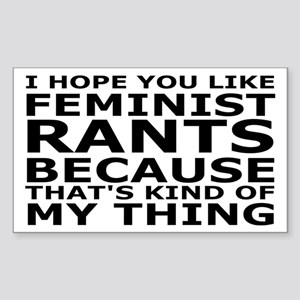 Feminist Rants Are My Thing Sticker (Rectangle)