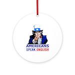 Americans Speak English Ornament (Round)