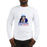 Americans Speak English Long Sleeve T-Shirt