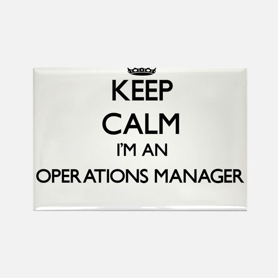 Keep calm I'm an Operations Manager Magnets