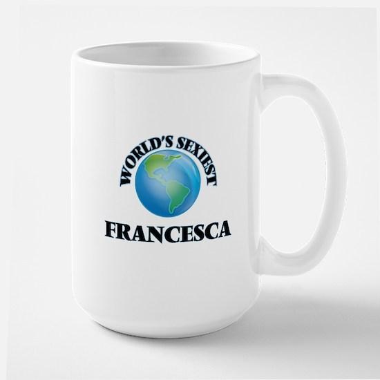 World's Sexiest Francesca Mugs