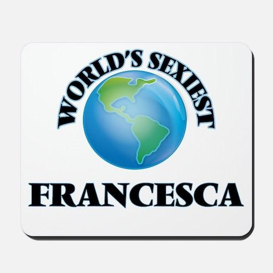 World's Sexiest Francesca Mousepad