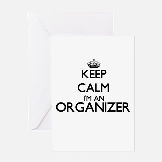 Keep calm I'm an Organizer Greeting Cards
