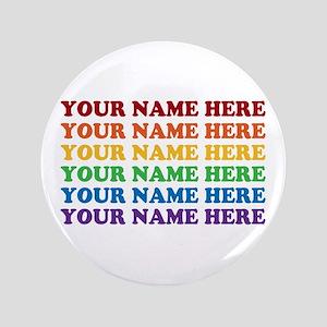 """Rainbow Custom Text 3.5"""" Button"""