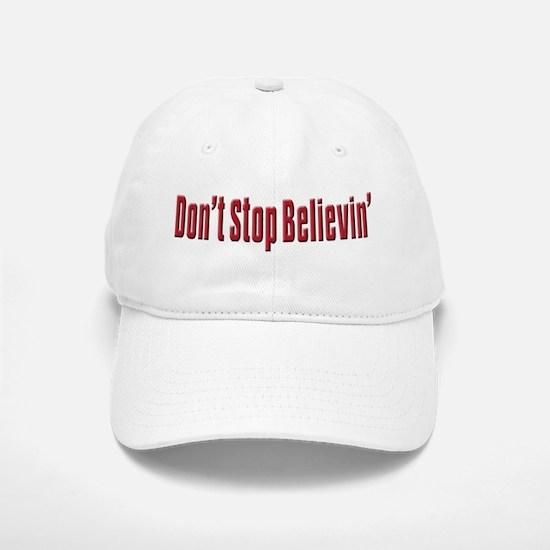 Don't stop believin Baseball Baseball Cap