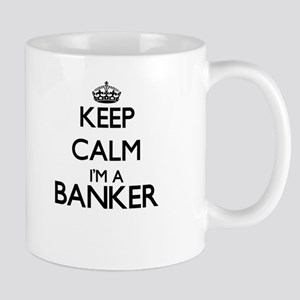 Keep calm I'm a Banker Mugs