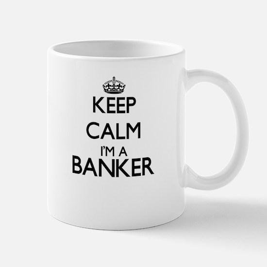 Keep calm I'm a Banker Mugs