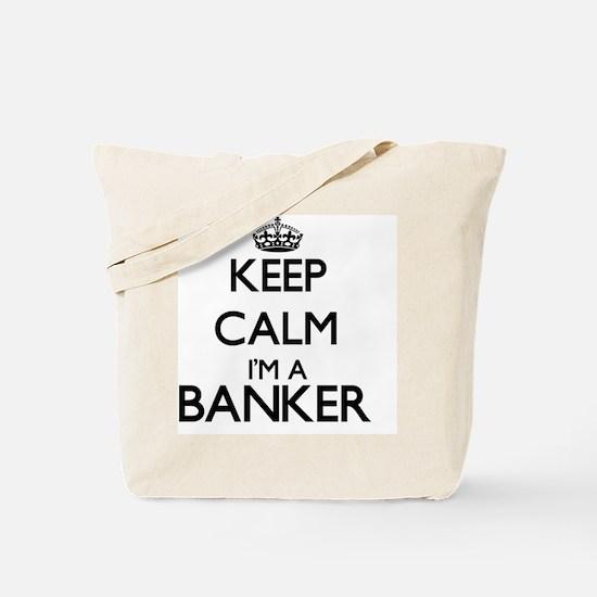 Keep calm I'm a Banker Tote Bag
