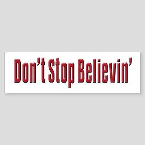 Don't stop believin Bumper Sticker