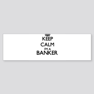 Keep calm I'm a Banker Bumper Sticker