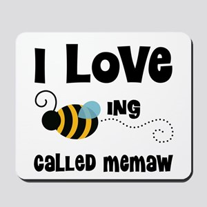I Love Being Called Memaw Mousepad