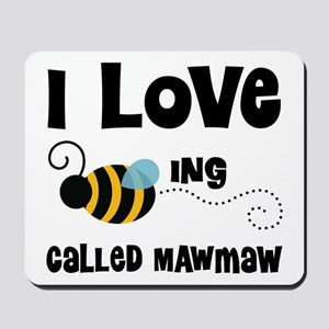 I Love Being Called Mawmaw Mousepad