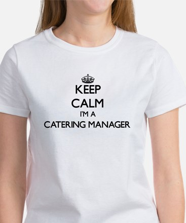 Keep calm I'm a Catering Manager T-Shirt