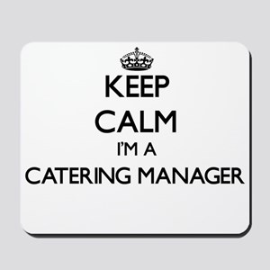 Keep calm I'm a Catering Manager Mousepad