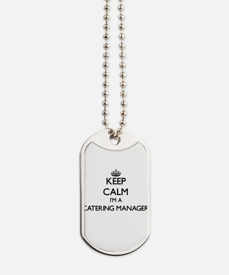 Keep calm I'm a Catering Manager Dog Tags