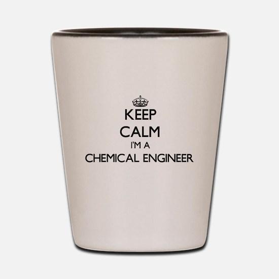 Keep calm I'm a Chemical Engineer Shot Glass