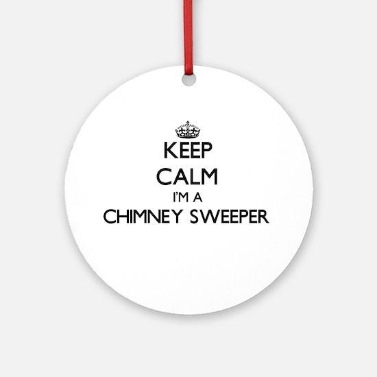 Keep calm I'm a Chimney Sweeper Ornament (Round)