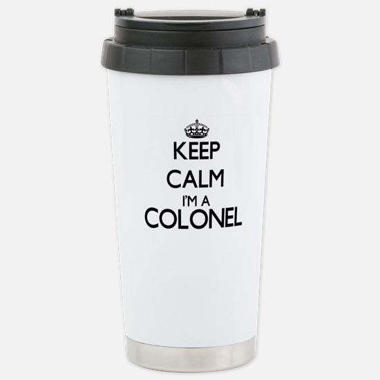 Keep calm I'm a Colonel Stainless Steel Travel Mug