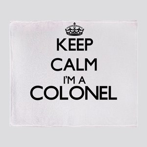 Keep calm I'm a Colonel Throw Blanket