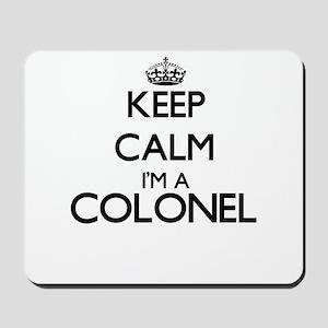Keep calm I'm a Colonel Mousepad