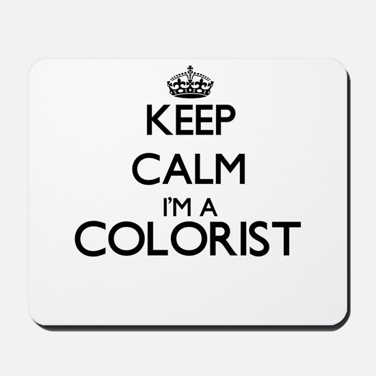 Keep calm I'm a Colorist Mousepad