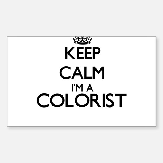 Keep calm I'm a Colorist Decal