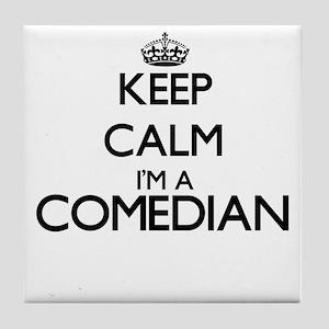 Keep calm I'm a Comedian Tile Coaster