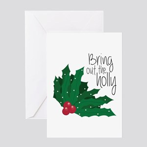 Bring Out The Holly Greeting Cards