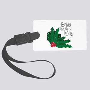 Bring Out The Holly Luggage Tag