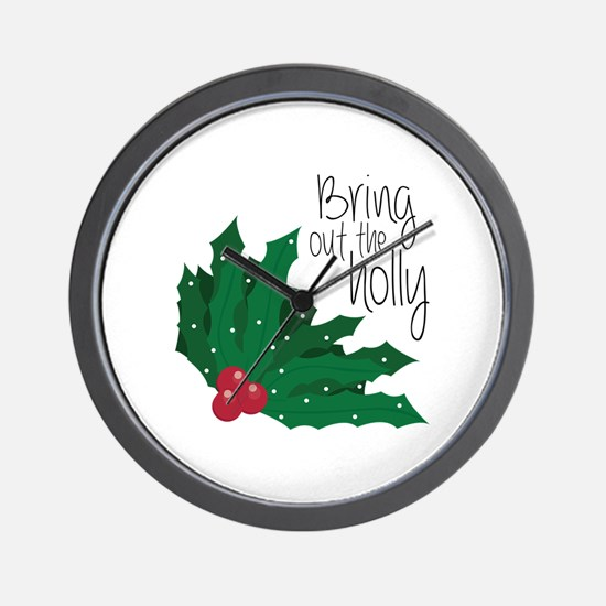 Bring Out The Holly Wall Clock