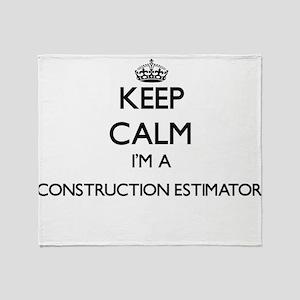 Keep calm I'm a Construction Estimat Throw Blanket