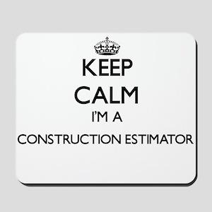 Keep calm I'm a Construction Estimator Mousepad