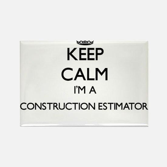 Keep calm I'm a Construction Estimator Magnets