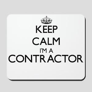 Keep calm I'm a Contractor Mousepad