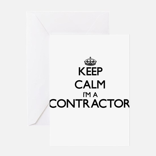 Keep calm I'm a Contractor Greeting Cards