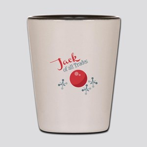 Jack Of All Trades Shot Glass
