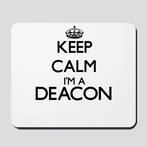Keep calm I'm a Deacon Mousepad