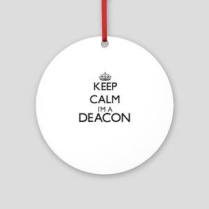 Keep calm I'm a Deacon Ornament (Round)