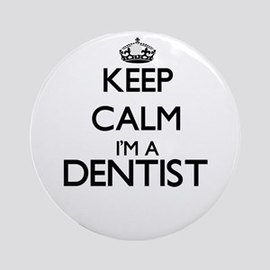 Keep calm I'm a Dentist Ornament (Round)