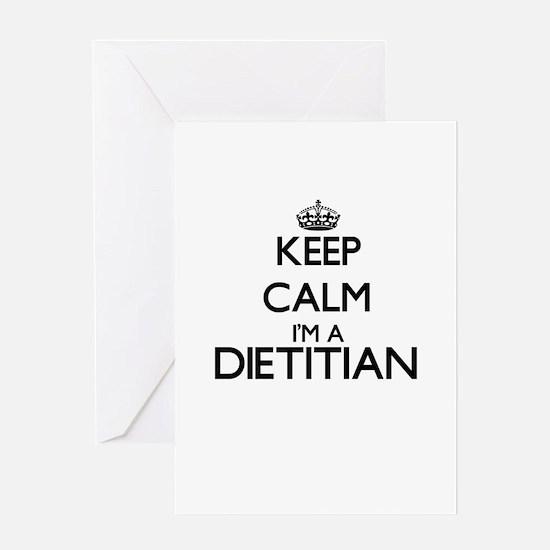 Keep calm I'm a Dietitian Greeting Cards