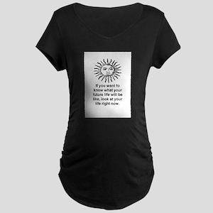 LOOK AT YOUR LIFE Maternity Dark T-Shirt
