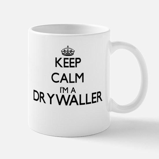 Keep calm I'm a Drywaller Mugs