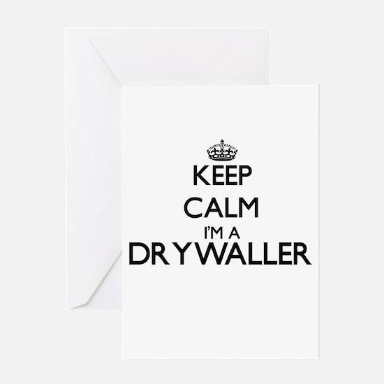 Keep calm I'm a Drywaller Greeting Cards
