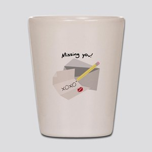 Missing You! Shot Glass