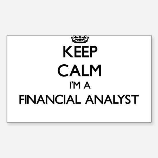 Keep calm I'm a Financial Analyst Decal